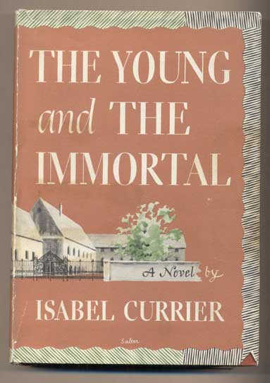 The Young and the Immortal. Isabel Currier.