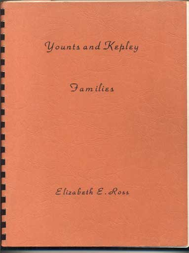 Younts and Kepley Families: Whence we came and Who we are; Younts and Kepley Families, Supplement 1979 (2 volumes). Elizabeth E. Ross.