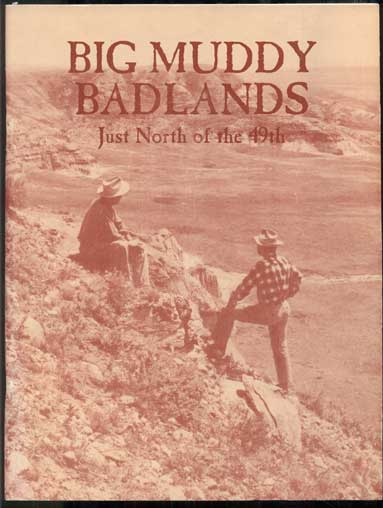 Big Muddy Country- Big Muddy Badlands Just North of the 49th (Tom Russell copy)