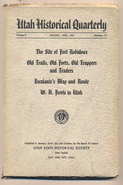 Utah Historical Quarterly Volume 9 Numbers 1-2 - January, April 1941