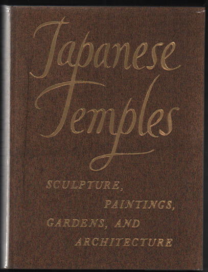 Japanese Temples: Sculpture, Paintings, Gardens, and Architecture. J. Edward Kidder.