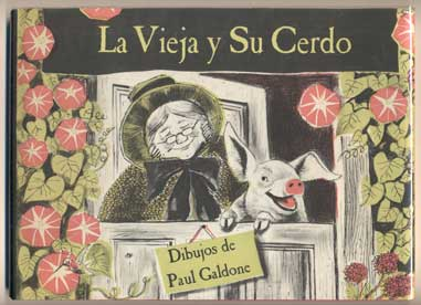 La Vieja y Su Cerdo (The Old Woman and Her Pig). Paul Galdone.