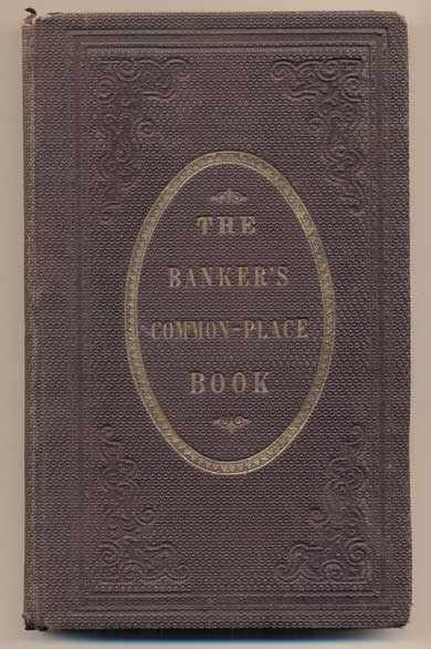 The Banker's Common-Place Book…. J. Smith Homans.