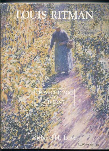 Louis Ritman, From Chicago to Giverny: How Louis Ritman Was Influenced by Lawton Parker and Other Midwestern Impressionists. Louis Ritman, Richard H. Love.