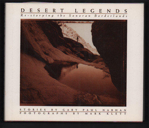 Desert Legends: Re-Storying the Sonoran Borderlands (Tom Russell's copy). Gary Paul Nabham.