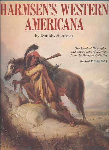 Harmsen's Western Americana: A collection of one hundred western paintings  with biographies of the artists Revised edition, volume 1 by Dorothy
