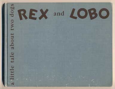 Rex and Lobo: A Little Tale about Two Dogs. John Vassos.