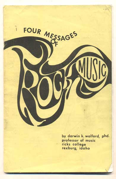 Four Messages of Rock Music. Darwin K. Wolford.