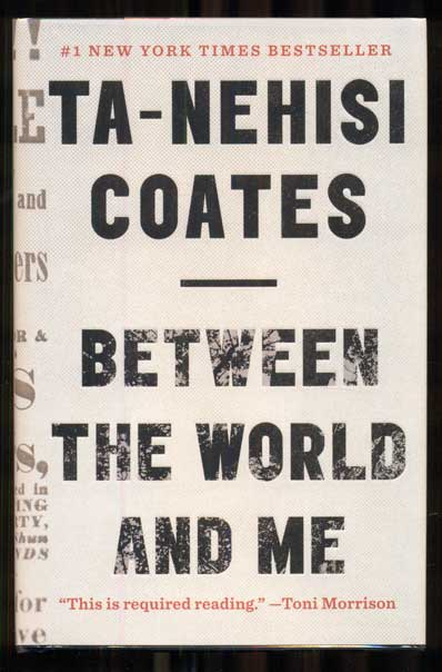 Between the World and Me. Ta-Nehisi Coates.