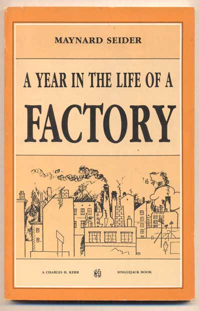 A Year in the Life of a Factory. Maynard Seider.
