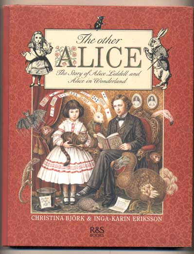 The Other Alice: The Story of Alice Liddell and Alice in Wonderland. Christina Bjork.