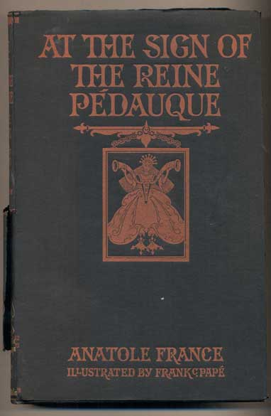 At the Sign of the Reine Pedauque. Anatole France, Mrs. Wilfrid Jackson, William J. Locke, Introduction.