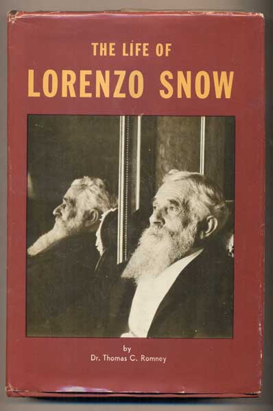 The Life of Lorenzo Snow: Fifth President of the Church of Jesus Christ of Latter-day Saints. Thomas C. Romney.