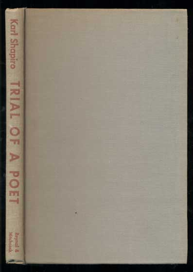 Trial of a Poet and Other Poems. Karl Shapiro.