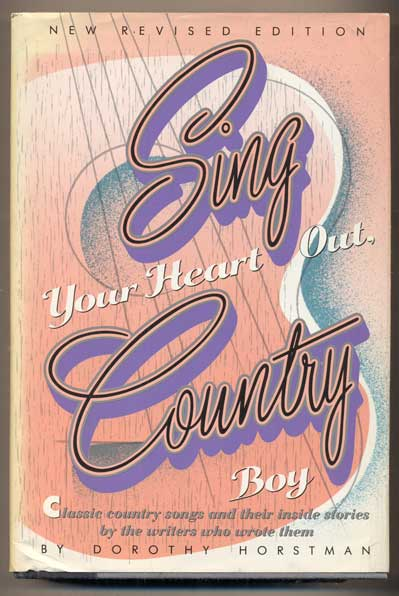 Sing Your Heart Out, Country Boy. Dorothy Horstman.