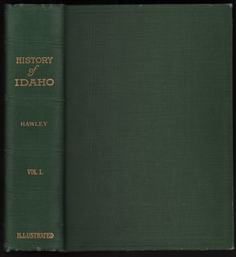 History of Idaho: The Gem of the Mountains Volume I. James H. Hawley.