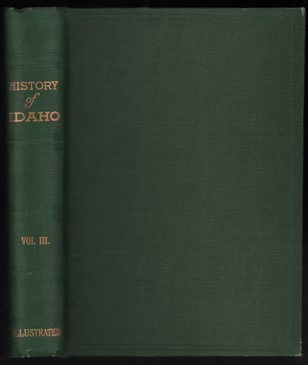 History of Idaho: The Gem of the Mountains Volume III. James H. Hawley.