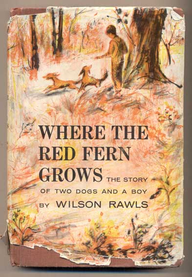 Where the Red Fern Grows: The Story of Two Dogs and a Boy. Wilson Rawls.