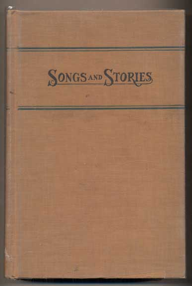 Songs and Stories. Edwin Markham, John Russell McCarthy.