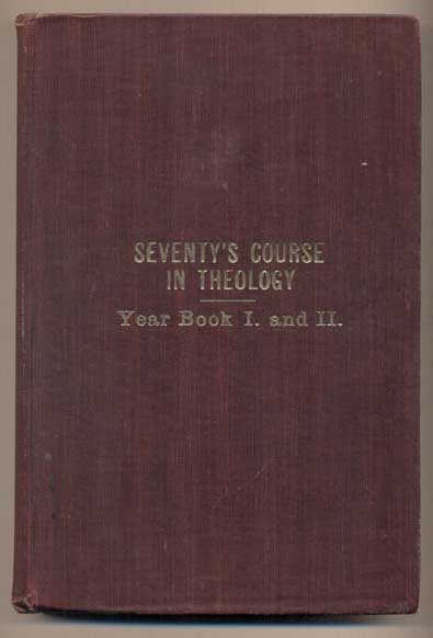 The Seventy's Course in Theology: First Year--Outline History of the Seventy and a Survey of the Books of Holy Scripture; The Seventy's Course in Theology: Second Year--Outline History of the Dispensations of the Gospel. B. H. Roberts.