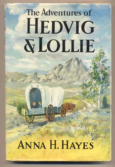 The Adventures of Hedvig and Lollie. Anna H. Hayes.
