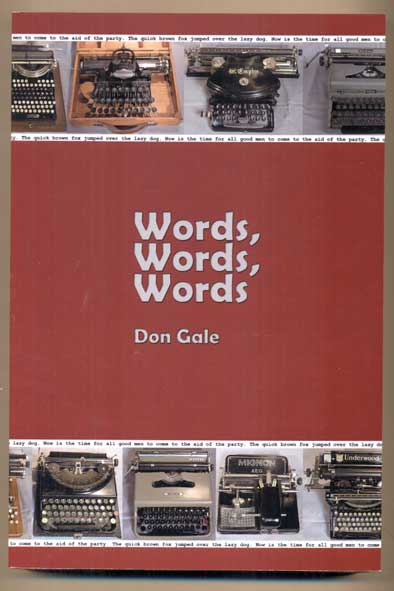 Words, Words, Words. Don Gale, G. Donald Gale.