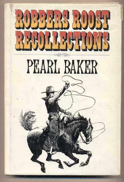 Robbers Roost Recollections. Pearl Baker.