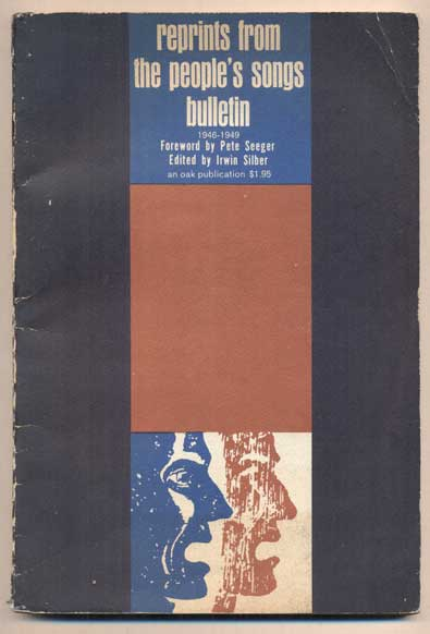 Reprints from the People's Songs Bulletin 1946-1949. Pete Seeger, Irwin Silber, Foreword.