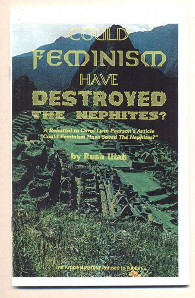 """Could Feminism Have Destroyed the Nephites? A Rebuttal to Carol Lynn Pearson's Article """"Could Feminism Have Saved the Nephites?"""" Rush Utah."""