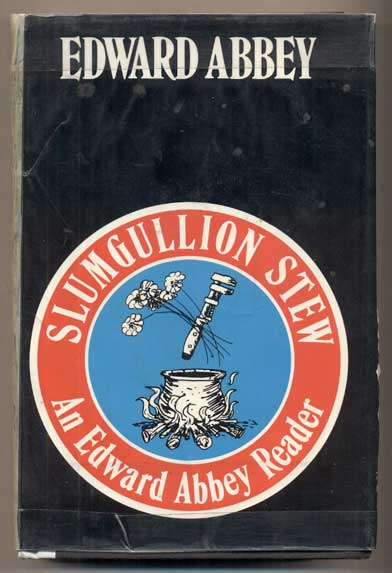 Slumgullion Stew: An Edward Abbey Reader. Edward Abbey.
