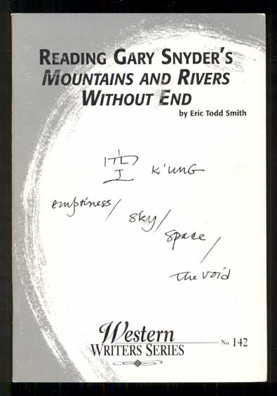Reading Gary Snyder's Mountains and Rivers Without End. Gary Snyder, Eric Todd Smith.