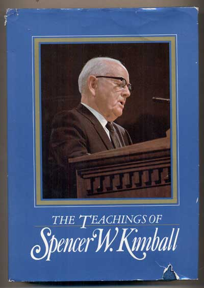 The Teachings of Spencer W. Kimball, Twelfth President of the Church of Jesus Christ of Latter-day Saints. Spencer W. Kimball, Edward L. Kimball.