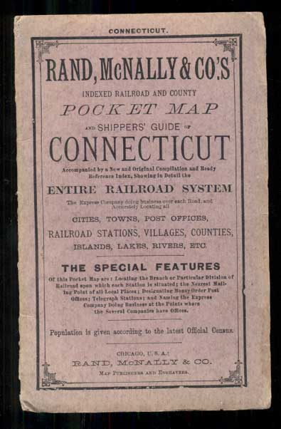 Rand, McNally & Co.'s Indexed Railroad and County Pocket Map and Shippers' Guide of Connecticut Accompanied by a New and Original Compilation and Ready Reference Index, Showing in Detail the Entire Railroad System. The Express Company doing business over each Road, and Accurately Locating All Cities, Towns, Post Offices, Railroad Stations, Villages, Counties, Islands, Lakes, Rivers, Etc. The Special Features of This Pocket Map Are: Locating the Branch or Particular Division of Railroad Upon Which Each Station is Situated; The Nearest Mailing Point of All Local Places; Designating Money Order Post Offices; Telegraph Stations; And Naming the Express Company Doing Business at the Points Where the Several Companies Have Offices. Population is given according to the latest Official Census. Connecticut.