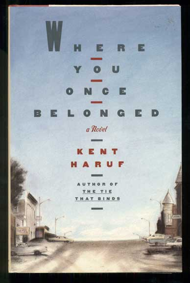 Where You Once Belonged. Kent Haruf.