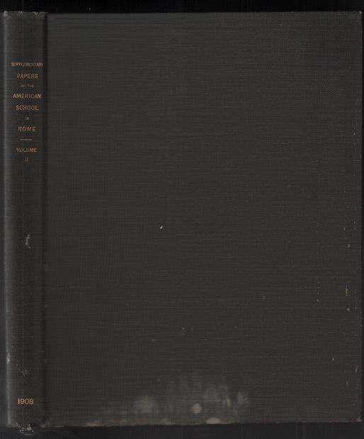 Supplementary Papers of the American School of Classical Studies in Rome, Volume II (Archaeological Institute of America). George Henry Allen.