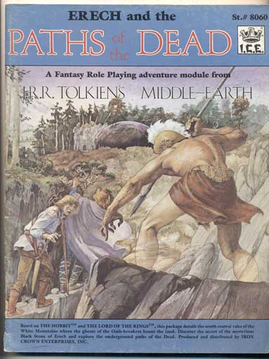 Erech and the Paths of the Dead: A Fantasy Role Playing Adventure Module from J. R. R. Tolkien's Middle-Earth. Iron Crown Enterprises, J. R. R. Tolkien.