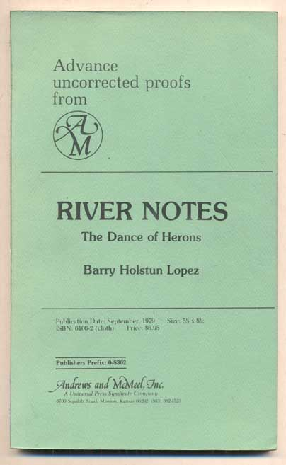 River Notes: The Dance of Herons. Barry Holstun Lopez.