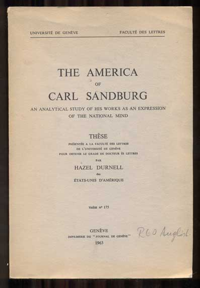 The America of Carl Sandburg: An Analytical Study of His Works as an Expression of the National Mind. Hazel Durnell, Carl Sandburg.