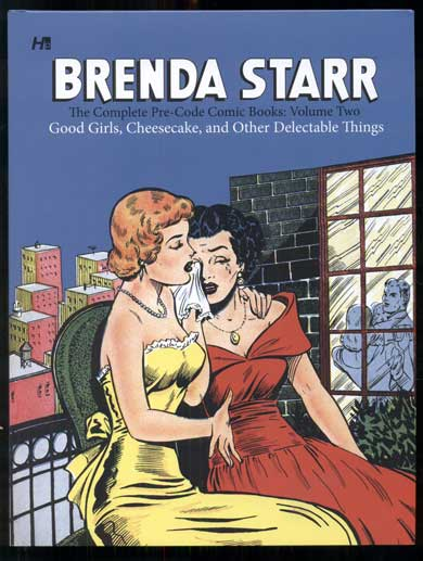 Brenda Starr: The Complete Pre-Code Comic Books, Volume Two - Bad Girls, Cheesecake, and Other Delectable Things. Ron Goulart, introduction.