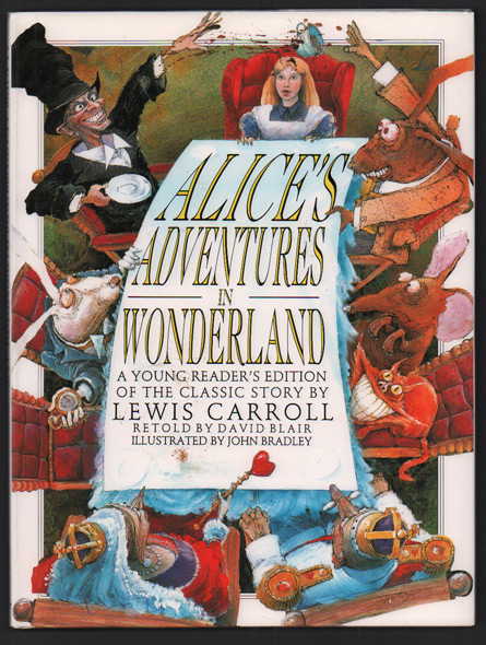 Alice's Adventures in Wonderland: A Young Reader's Edition of the Classic Story by Lewis Carroll. Lewis Carroll, David Blair.