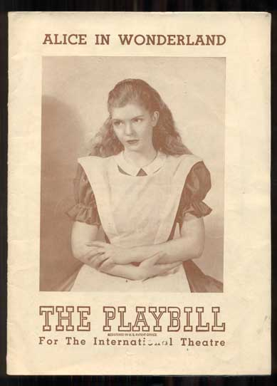 Alice in Wonderland: The Playbill for the International Theatre (The Playbill, The Magazine of the Theatre). Lewis Carroll, Eva le Gallienne, Florida Friebus.