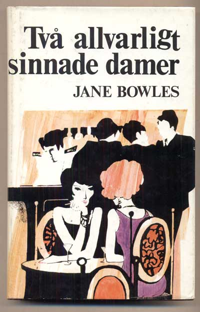 Två allvarligt sinnade damer (Two Serious Ladies). Jane Bowles, Eva Thomson-Roos.