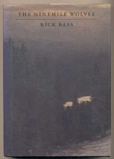 The Ninemile Wolves: An Essay. Rick Bass.