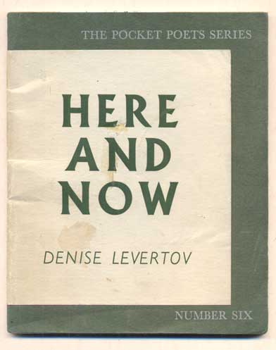 Here and Now (The Pocket Poets Series, Number Six). Denise Levertov.