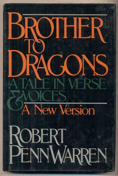 Brother to Dragons: A Tale in Verse and Voices - A New Version. Robert Penn Warren.