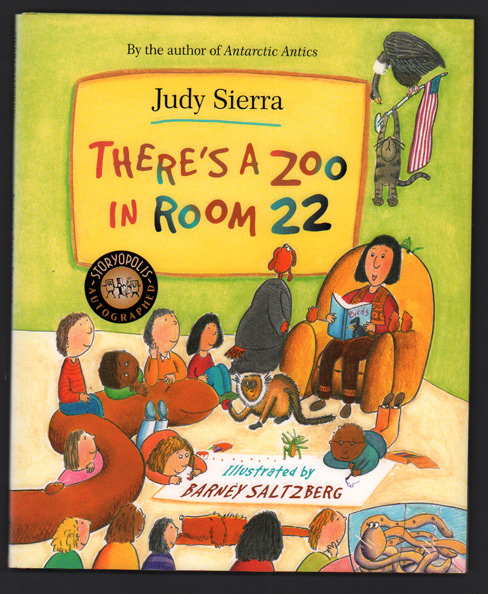 There's a Zoo in Room 22. Judy Sierra, Barney Saltzberg.