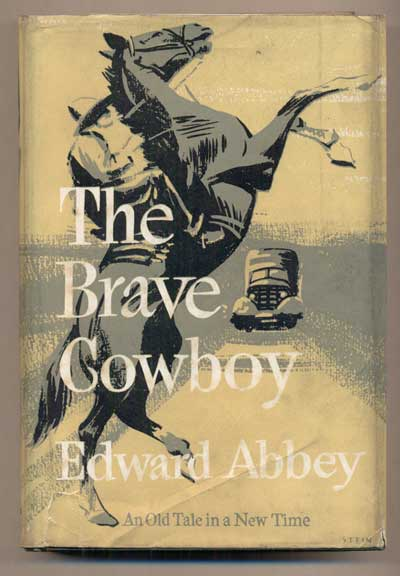 The Brave Cowboy: An Old Tale in a New Time. Edward Abbey.