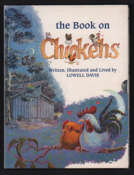 The Book on Chickens. Written, Illustrated and Lived by Lowell Davis. Lowell Davis.