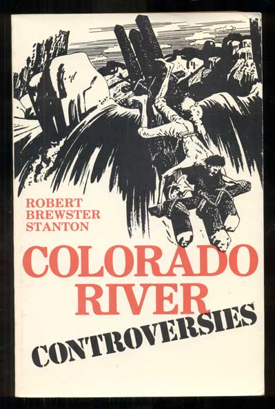 Colorado River Controversies (Reproduction of the Original). Robert Brewster Stanton.