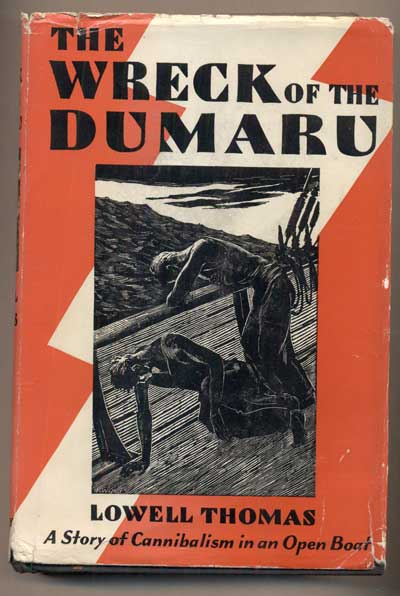 The Wreck of the Dumaru: A Story of Cannibalism in an Open Boat. Lowell Thomas.